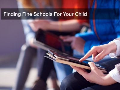 Finding Fine Schools For Your Child