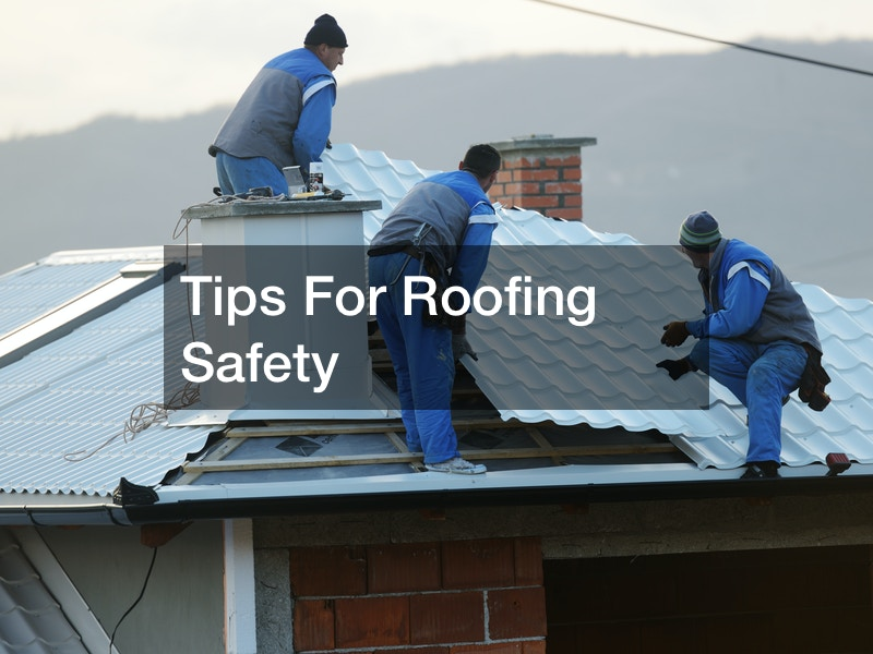 Tips For Roofing Safety