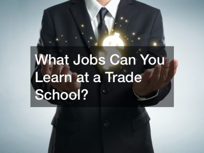 What Jobs Can You Learn at a Trade School?