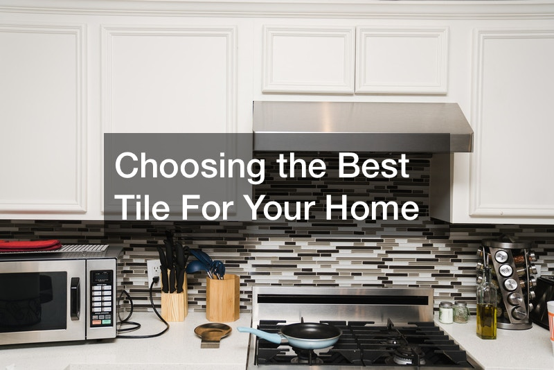 Choosing the Best Tile For Your Home