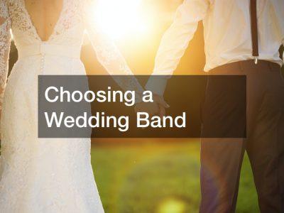 Choosing a Wedding Band