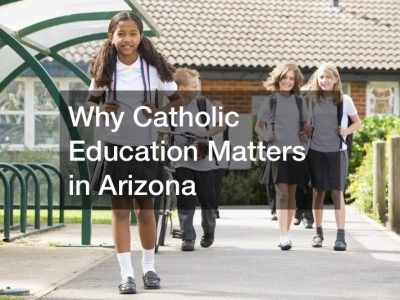 Why Catholic Education Matters in Arizona
